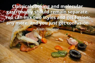 Alain Ducasse Quote Classical cooking and molecular gastronomy should remain separate