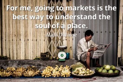 Alain Ducasse Quote For me, going to markets is the best way to understand the soul of a place