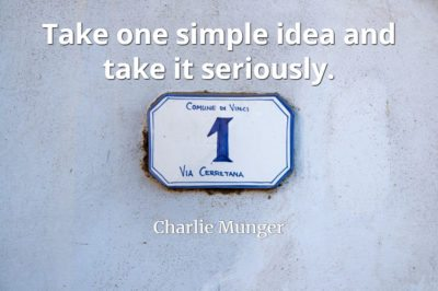 Charlie Munger quote Take one simple idea and take it seriously