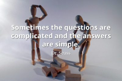 Dr. Seuss Quote Sometimes the questions are complicated and the answers are simple