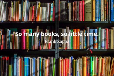 Frank Zappa Quote So many books, so little time