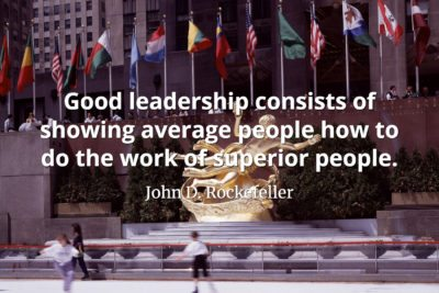John D. Rockefeller Quote - Good leadership consists of showing average people how to do the work of superior people