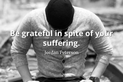 Jordan-Peterson-Quote-Be-grateful-in-spite-of-your-suffering