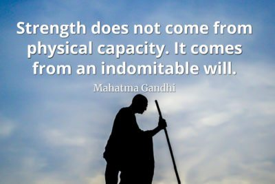 Mahatma Gandhi Quote Strength does not come from physical capacity. It comes from an indomitable will