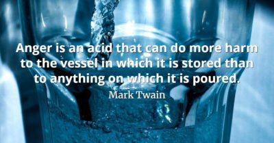 Mark Twain Quote Anger is an acid that can do more harm to the vessel in which it is stored than to anything on which it is poured.