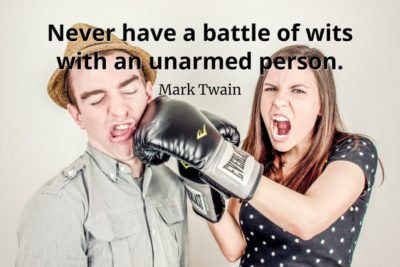 Mark Twain Quote Never have a battle of wits with an unarmed person