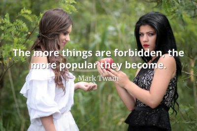 Mark-Twain-Quote-The-more-things-are-forbidden-the-more-popular-they-become