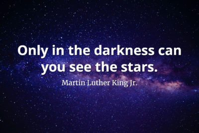 Martin Luther King Jr. Quote Only in the darkness can you see the stars