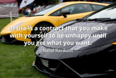 Naval Raviikant Quote Desire is a contract that you make with yourself to be unhappy until you get what you want.
