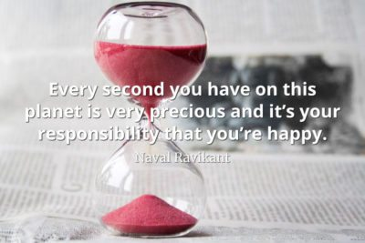 Naval-Ravikant-Quote-Every-second-you-have-on-this-planet-is-very-precious-and-it's-your-responsibility-that-you're-happy