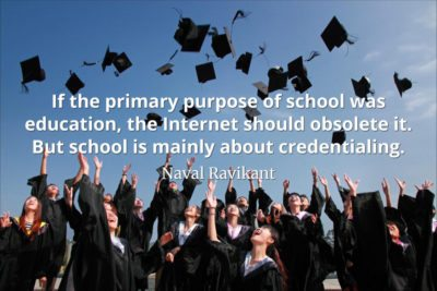 Naval-Ravikant-Quote-If-the-primary-purpose-of-school-was-education-the-Internet-should-obsolete-it.-But-school-is-mainly-about-credentialing