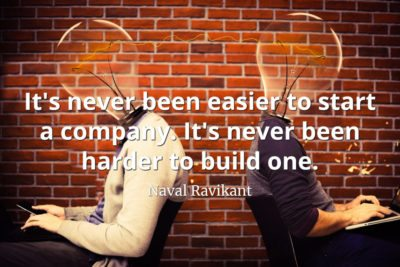 Naval-Ravikant-Quote-Its-never-been-easier-to-start-a-company.-Its-never-been-harder-to-build-one