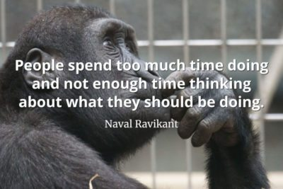 Naval-Ravikant-Quote-People-spend-too-much-time-doing-and-not-enough-time-thinking-about-what-they-should-be-doing