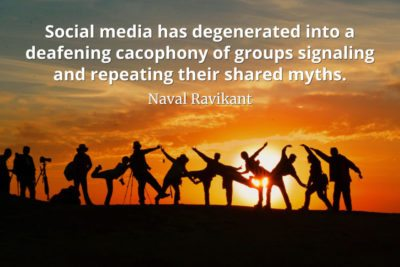Naval-Ravikant-Quote-Social-media-has-degenerated-into-a-deafening-cacophony-of-groups-signaling-and-repeating-their-shared-myth