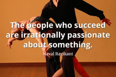 Naval-Ravikant-Quote-The-people-who-succeed-are-irrationally-passionate-about-something