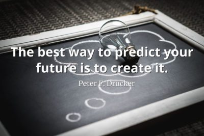Peter-Drucker-Quote-The-best-way-to-predict-your-future-is-to-create-it