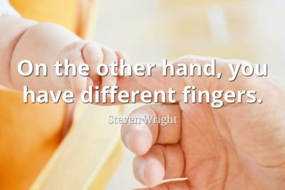 teven-Wright-Quote-On-the-other-hand-you-have-different-fingers