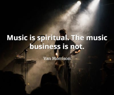 Van-Morrison-Quote-Music-is-spiritual.-The-music-business-is-not