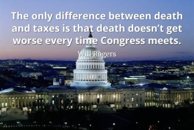 Will-Rogers-Quote-The-only-difference-between-death-and-taxes-is-that-death-doesn't-get-worse-every-time-Congress-meets