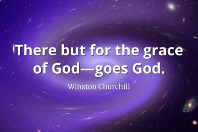 Winston-Churchill-Quote-There-but-for-the-grace-of-God—goes-God