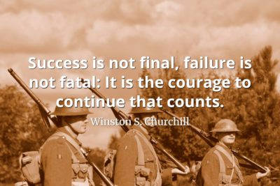 Winston S. Churchill Quote Success is not final, failure is not fatal - it is the courage to continue that counts