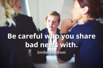 jordan-peterson-quote-Be-careful-who-you-share-bad-news-with