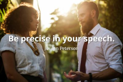 jordan-peterson-quote-Be-precise-in-your-speech
