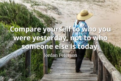 jordan-peterson-quote-Compare-yourself-to-who-you-were-yesterday-not-to-who-someone-else-is-today