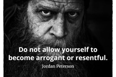 jordan-peterson-quote-Do-not-allow-yourself-to-become-arrogant-or-resentful