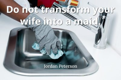 jordan-peterson-quote-Do-not-transform-your-wife-into-a-maid