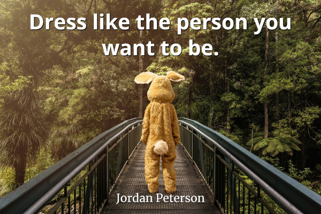 jordan-peterson-quote-Dress-like-the-person-you-want-to-be