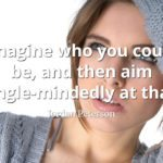 jordan-peterson-quote-Imagine-who-you-could-be-and-then-aim-single-mindedly-at-that