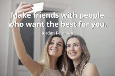 jordan-peterson-quote-Make-friends-with-people-who-want-the-best-for-you