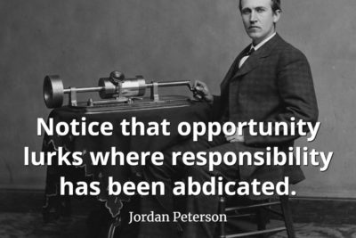 jordan-peterson-quote-Notice-that-opportunity-lurks-where-responsibility-has-been-abdicated