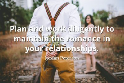 jordan-peterson-quote-Plan-and-work-diligently-to-maintain-the-romance-in-your-relationship