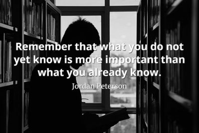 jordan-peterson-quote-Remember-that-what-you-do-not-yet-know-is-more-important-than-what-you-already-know