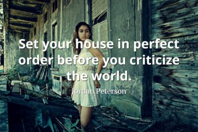 jordan-peterson-quote-Set-your-house-in-perfect-order-before-you-criticize-the-world