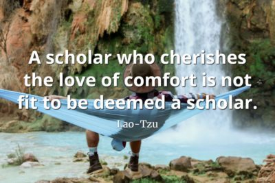 lao-tzu quote A scholar who cherishes the love of comfort is not fit to be deemed a scholar