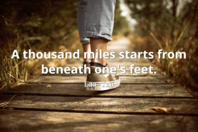 lao-tzu quote A thousand miles starts from beneath one's feet.