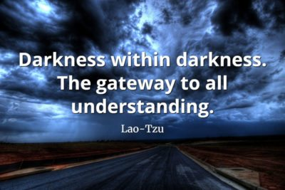 lao-tzu quote Darkness within darkness. The gateway to all understanding