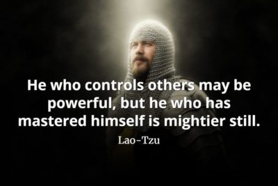 lao tzu quote He who controls others may be powerful, but he who has mastered himself is mightier still