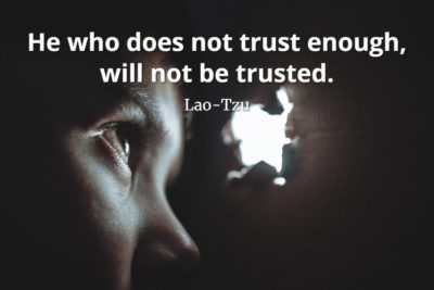 lao-tzu quote He who does not trust enough, will not be trusted