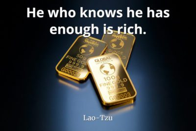 lao tzu quote He who knows he has enough is rich