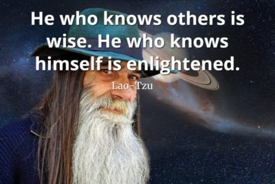 lao-tzu quote He who knows others is wise. He who knows himself is enlightened