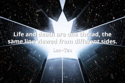 lao-tzu quote Life and death are one thread, the same line viewed from different sides