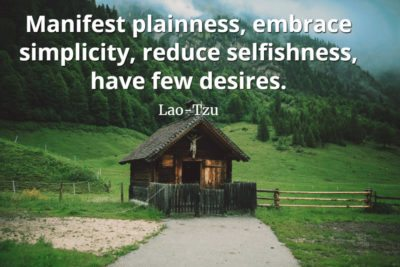 lao-tzu quote Manifest plainness, embrace simplicity, reduce selfishness, have few desires
