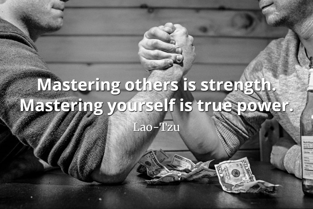 lao-tzu quote Mastering others is strength. Mastering yourself is true power