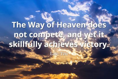 lao-tzu quote The Way of Heaven does not compete, and yet it skillfully achieves victory