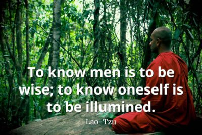 lao-tzu quote To know men is to be wise; to know oneself is to be illumined