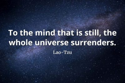 lao-tzu quote To the mind that is still, the whole universe surrenders